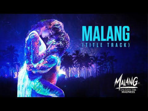 Malang Title Track - Ved Sharma Lyrics
