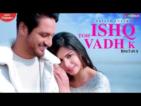 Ishq Toh Vadh K - Sajjan Adeeb Lyrics
