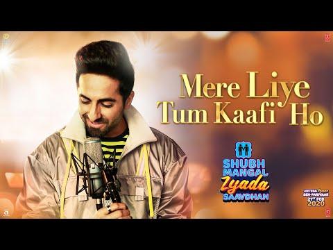 Mere Liye Tum Kaafi Ho - Ayushmann Khurrana Lyrics