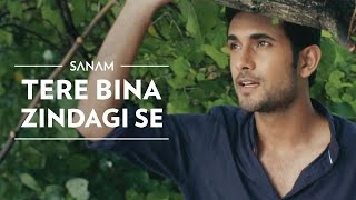 Tere Bina Zindagi Se - Sanam Puri Lyrics In Hindi & English