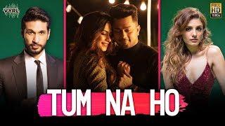 Tum Na HO - Arjun Kanugo prakriti kakar Lyrics