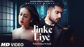 Jinke Liye| Neha kakaar,jaani Lyrics