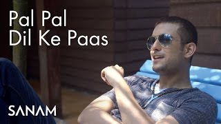 Pal Pal Dil Ke Pass - Sanam Puri Lyrics