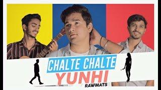 Chalte Chalte - Rawmats Lyrics