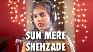 Sun Mere Shehzade Female version - Aish Lyrics