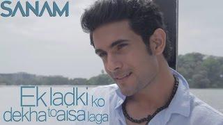 Ek Ladki Ko Dekha - Sanam Puri, Kumar Sanu Lyrics