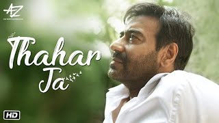 Thahar Ja| Ajay Devgan Lyrics