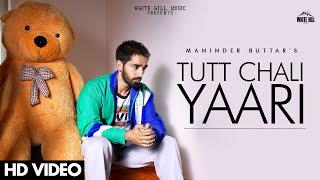 Tutt Chali Yaari  Maninder Buttar Lyrics