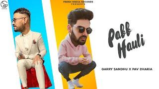 Pabb Huli| Pav Dharia, Garry Sandhu Lyrics