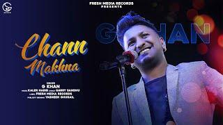 Chann Makhna| G Khan Lyrics