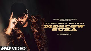 Moscow Suka| Yo Yo Honey Singh, Neha Kakaar Lyrics