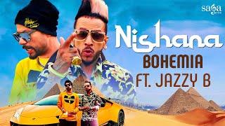 Nishana| Bohemia Ft.Jazzy B Lyrics