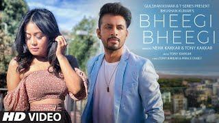 Bheegi Bheegi| Neha kakaar Tony Kakkar Lyrics