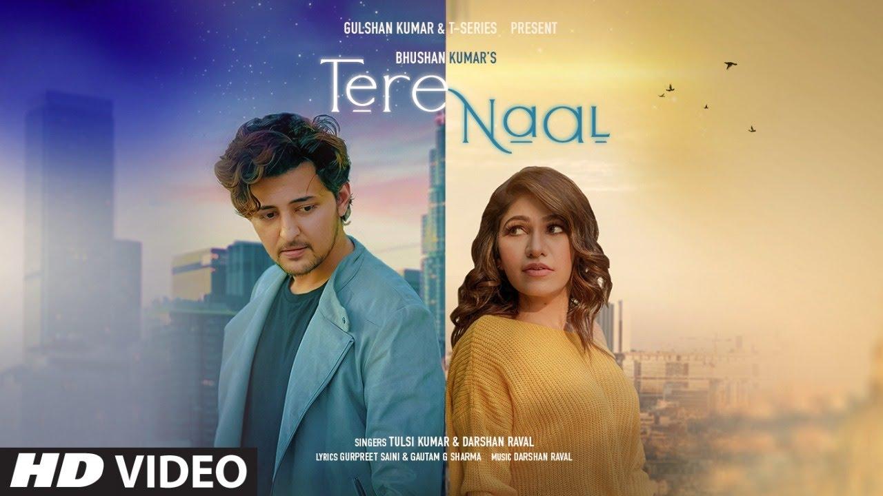 Tere Naal| Tulsi Kumar Darshan Raval Lyrics