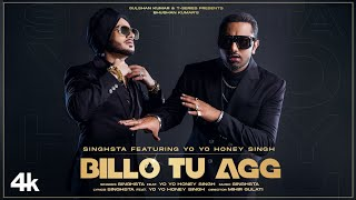 Billo Tu Agg| Singhsta feat Yo yo honey Singh Lyrics