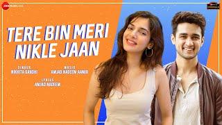 Tere Bin Meri Nikle Jaan| Nikhita Gandhi Lyrics