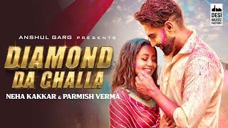 Diamond Da Challa  Neha kakaar Parmish Verma Lyrics