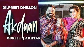 Akdaan| Dilpreet Dhillon Gurlej Akhtar Lyrics