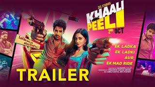 Khaali Peeli | Official Trailer | Ishaan Khatter