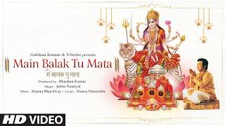 Main Balak Tu Mata  Jubin Nautiyal Lyrics