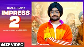 Impress 2| Ranjit Bawa Lyrics