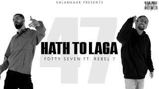 Haath Toh Laga  Fotty Seven Rebel 7 Lyrics