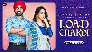 Load Chakdi| Jugraj Sandhu Lyrics