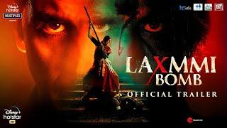 Laxmmi Bomb | Official Trailer | Akshay Kumar