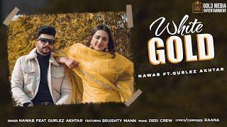 White Gold| Nawab ft Gurlej Akhtar Lyrics