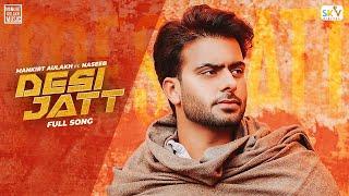 Desi Jatt  Mankirt Aulakh Naseeb Lyrics