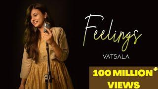 Feeling Female version| Vatsala Lyrics