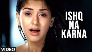 Ishq Na Karna| Agam Kumar Nigam Tulsi Kumar Lyrics