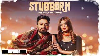 Stubborn Hindi English| Jimmy Kaler Gurlez Akhtar Lyrics