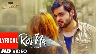 Roi Na Hindi English| Ninja Lyrics