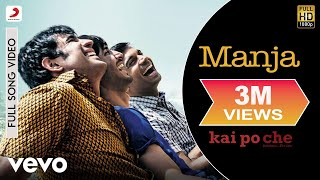 Manja Kai Po Che  Amit Trivedi Mohan Kanan Lyrics
