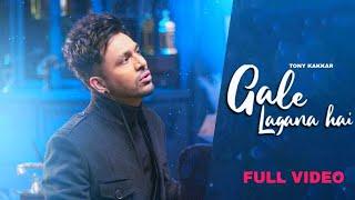 Gale Lagana Hai Hindi English| Tony Kakkar Neha Kakkar Lyrics