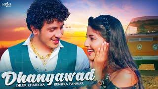 Dhanyawad  Diler Khariya Renuka Panwar Lyrics