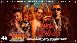 Shor Machega  Yo yo honey Singh hommie Dilliwala Lyrics