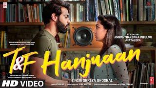 Hanjuaan| Shreya Ghoshal Lyrics