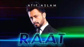 Raat| Atif Aslam Lyrics