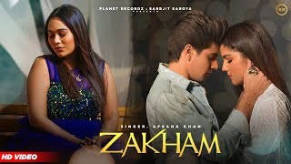 Zakham | Afsana Khan Lyrics