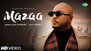 Mazaa Hindi| B praak Lyrics