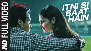 Itni Si baat hain Hindi| Arijit Singh Lyrics