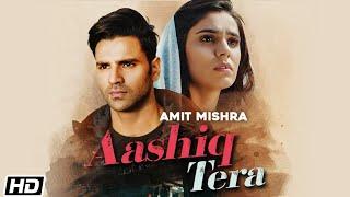 Aashiq Tera| Amit Mishra Lyrics