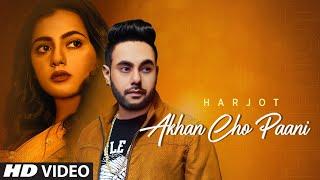 Akhan Cho Paani  Harjot Lyrics