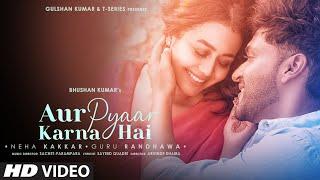 Aur Pyaar Karna Hai Hindi| Guru Randhawa Neha Kakkar Lyrics