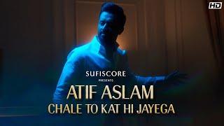 Chale To Kat Hi Jayega| Atif Aslam Lyrics