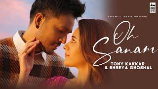 Oh Sanam Hindi| Tony Kakkar Shreya Ghoshal Lyrics