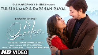Is Qadar Hindi| Tulsi Kumar Darshan Raval Lyrics