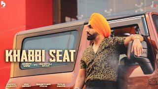 Khabbi Seat Punjabi| Ammy Virk Lyrics